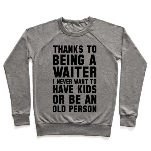 Thanks to Being a Waiter Pullover