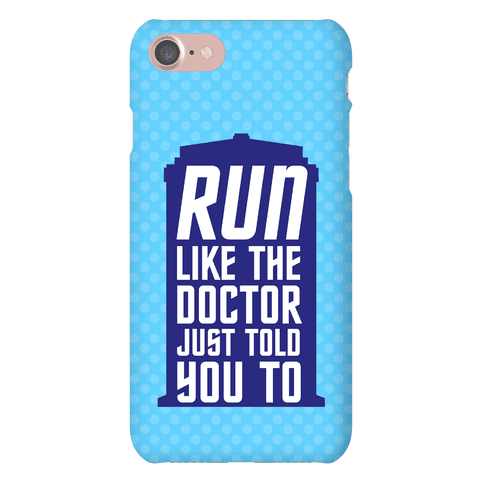 Run Like The Doctor Just Told You To Phone Case