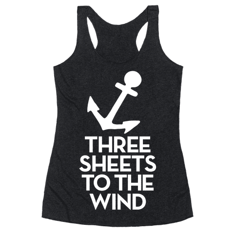 Three Sheets To The Wind Racerback Tank Top