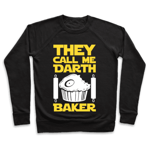 They Call Me Darth Baker Pullover