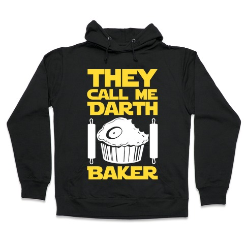 They Call Me Darth Baker Hooded Sweatshirt
