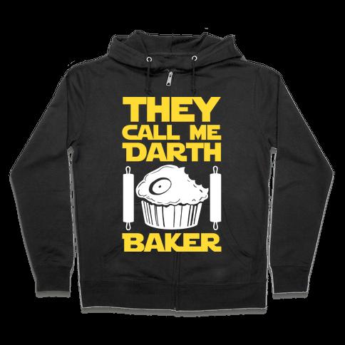 They Call Me Darth Baker Zip Hoodie