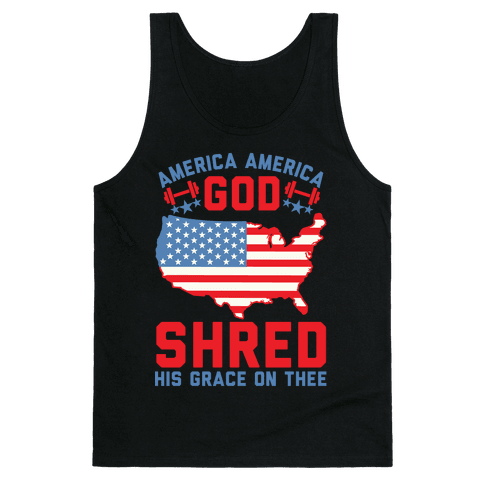 America America God Shred His Grace On Thee Tank Top