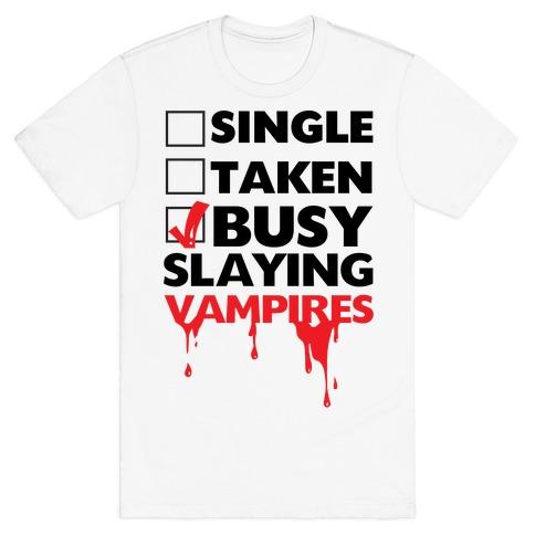 Busy Slaying Vampires T-Shirt