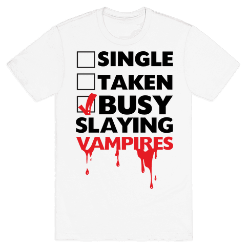 Busy Slaying Vampires Mens T-Shirt