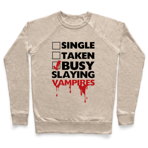 Busy Slaying Vampires Pullover