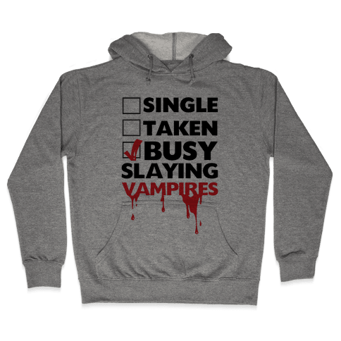 Busy Slaying Vampires Hooded Sweatshirt