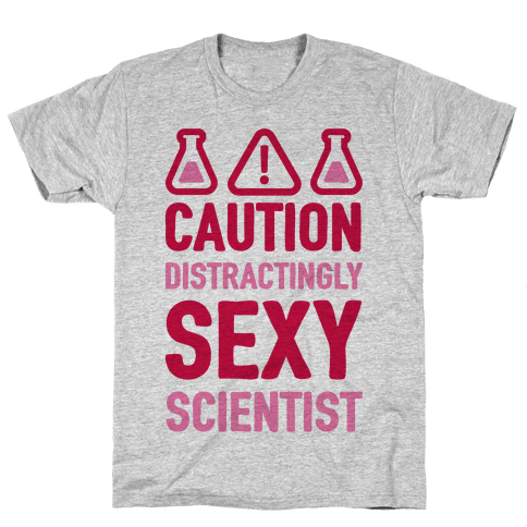 Caution Distractingly Sexy Scientist Mens T-Shirt