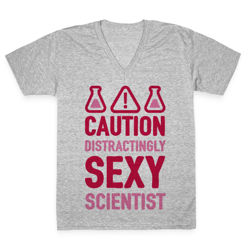 Caution Distractingly Sexy Scientist V-Neck Tee Shirt