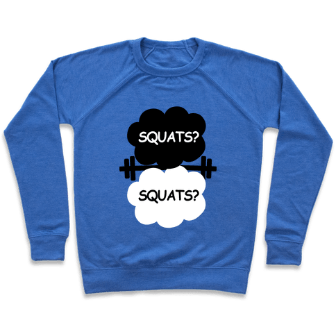 The Squats in Our Stars Pullover