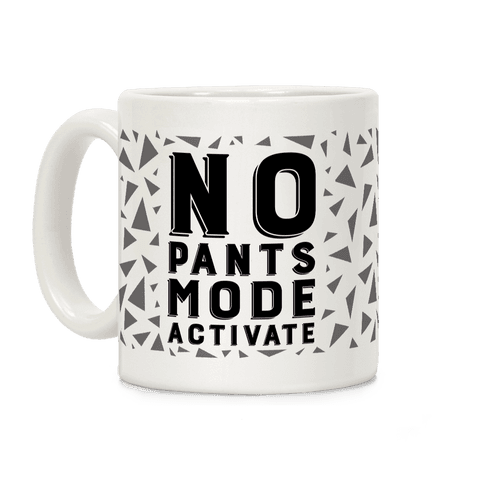 No Pants Mode Activate (Dark) Coffee Mug
