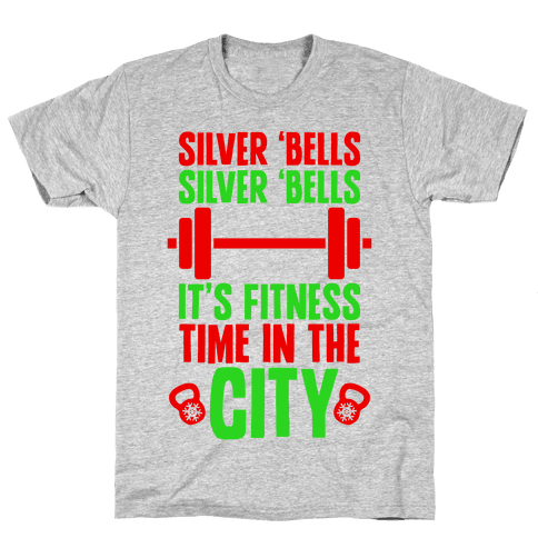 Silver Bells, Silver Bells, It's Fitness Time In The City Mens T-Shirt