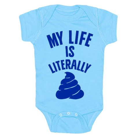 My Life is Literally Poop Baby Onesy