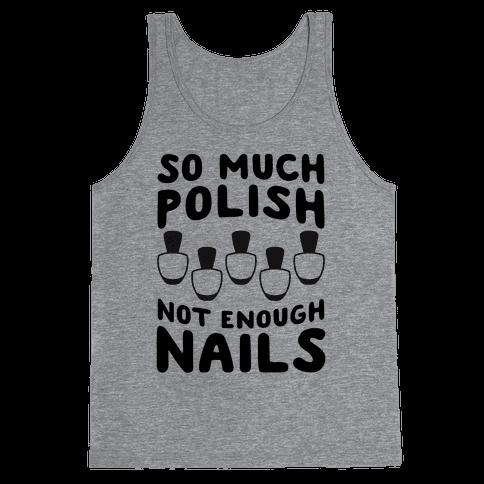 So Much Polish, Not Enough Nails Tank Top
