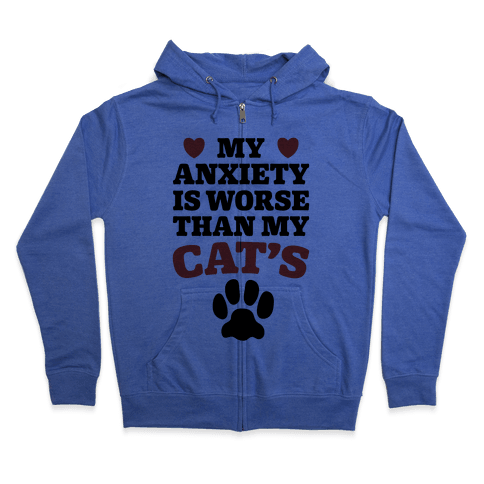 Cat Anxiety Zip Hoodie