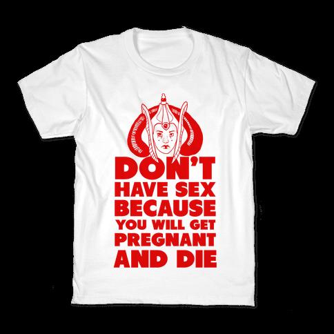 Dont' Have Sex Padme! Kids T-Shirt