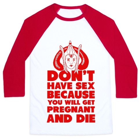 Dont' Have Sex Padme! Baseball Tee