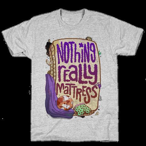 Nothing Really Mattress Mens T-Shirt