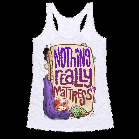 Nothing Really Mattress Racerback Tank Top