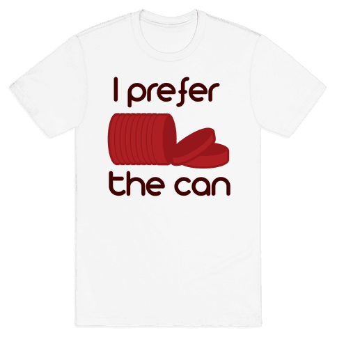 I prefer the can Mens T-Shirt