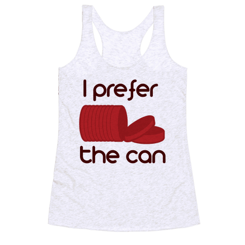 I prefer the can Racerback Tank Top