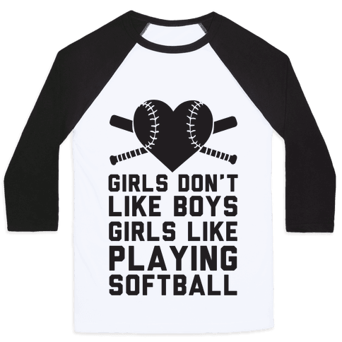Girls Don't Like Boys Girls Like Playing Softball Baseball Tee