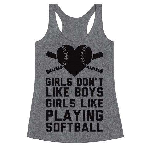 Girls Don't Like Boys Girls Like Playing Softball Racerback Tank Top