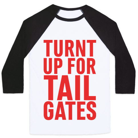 Turnt Up for Tailgates Baseball Tee