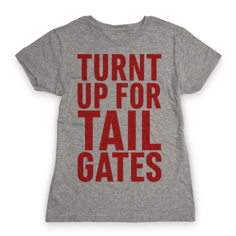 Turnt Up for Tailgates Womens T-Shirt