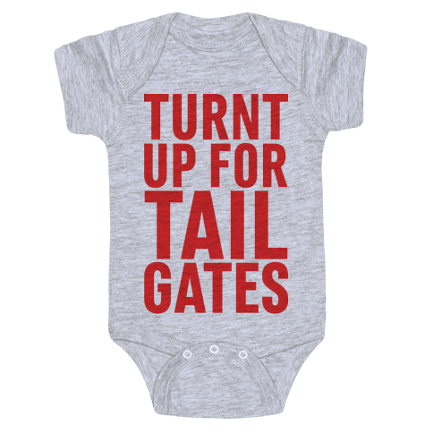 Turnt Up for Tailgates Baby Onesy