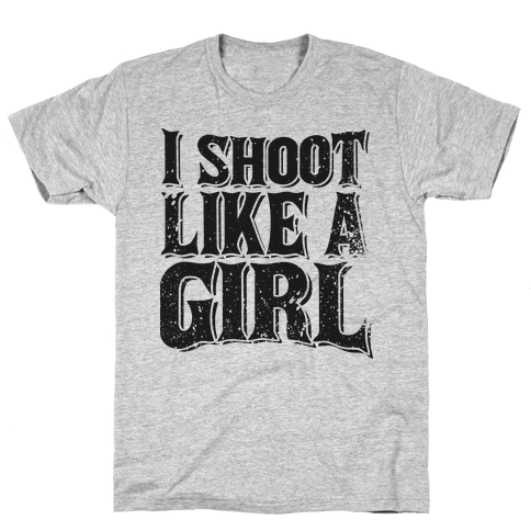 I Shoot Like A Girl Mens T-Shirt