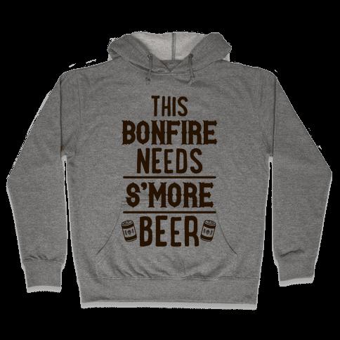 This Bonfire Needs S'more Beer Hooded Sweatshirt