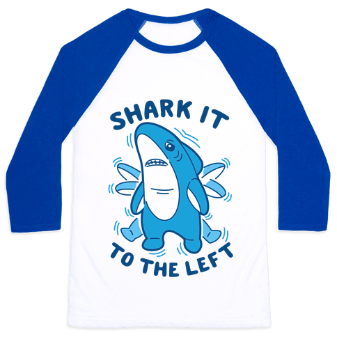 Shark It To The Left Baseball Tee