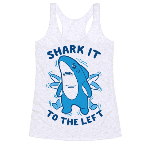 Shark It To The Left Racerback Tank Top