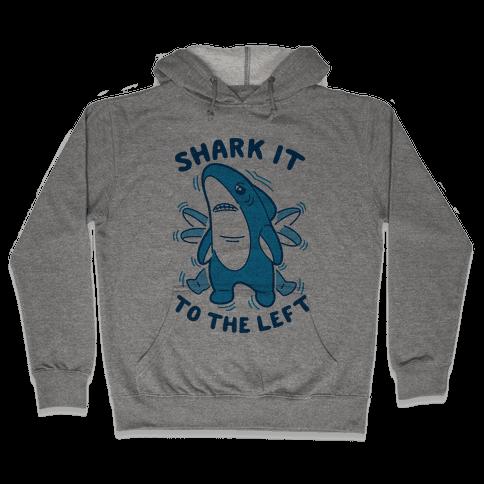 Shark It To The Left Hooded Sweatshirt