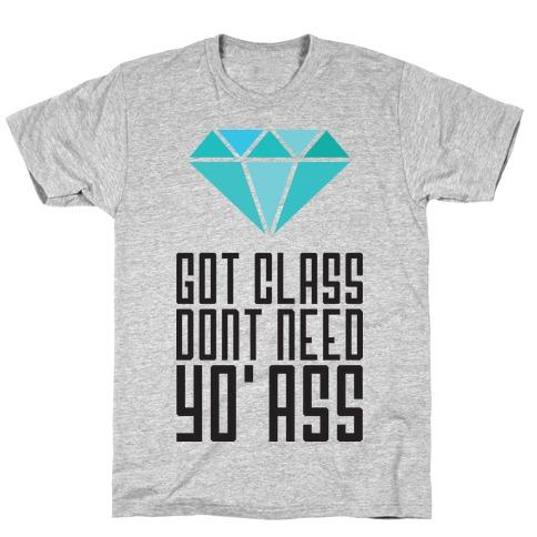 Got Class T-Shirt