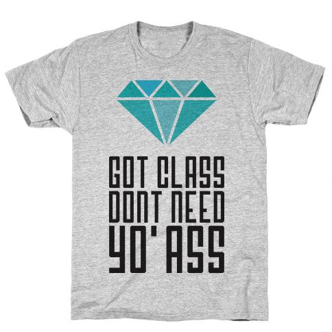 Got Class Mens T-Shirt