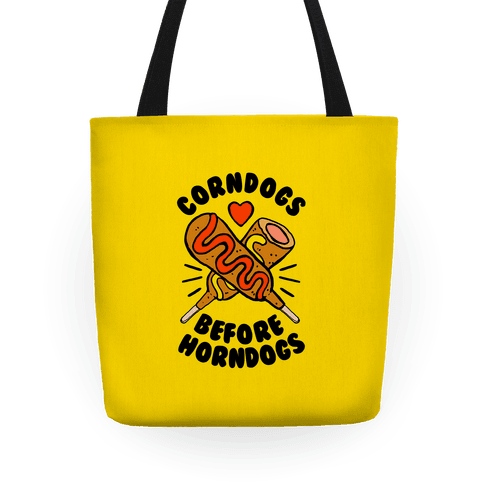 Corndogs Before Horndogs Tote