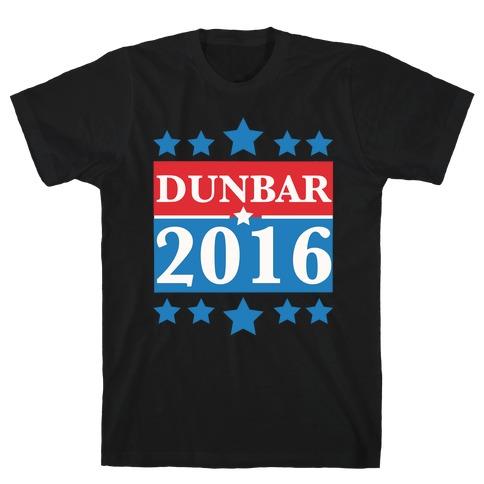 Dunbar For President 2016 T-Shirt