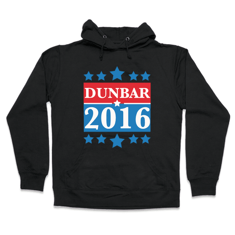 Dunbar For President 2016 Hooded Sweatshirt