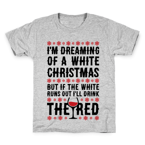 I'm Dreaming Of A White Wine Christmas Kids T-Shirt