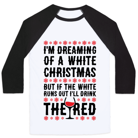 I'm Dreaming Of A White Wine Christmas Baseball Tee