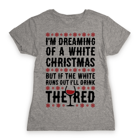 I'm Dreaming Of A White Wine Christmas Womens T-Shirt