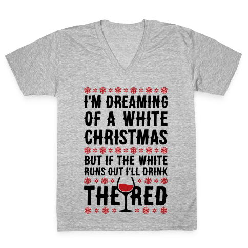 I'm Dreaming Of A White Wine Christmas V-Neck Tee Shirt