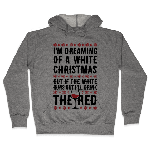 I'm Dreaming Of A White Wine Christmas Hooded Sweatshirt