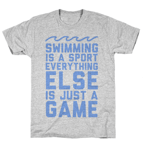 Swimming is a Sport Mens T-Shirt
