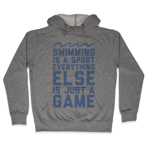 Swimming is a Sport Hooded Sweatshirt