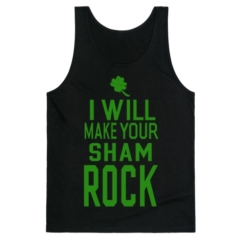 I Will Make Your Sham, Rock! (Tank) Tank Top