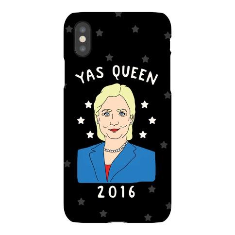 Yas Queen Hillary Clinton 2016 Phone Case