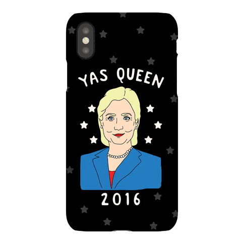 Yas Queen Hillary Clinton 2016 Phone Case